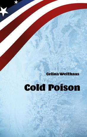 Cold Poison von Weithaas,  Celina
