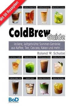 ColdBrew-Guide von Schulze,  Roland W.