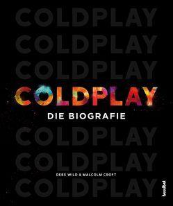 Coldplay von Croft,  Malcolm, Fleischmann,  Paul, Wild,  Debs