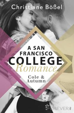 Cole & Autumn – A San Francisco College Romance von Bößel,  Christiane