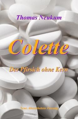 Colette – Der Pfirsich ohne Kern von Neukum,  Thomas