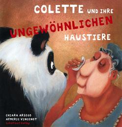 Colette und ihre ungewöhnlichen Haustiere von Arsego,  Chiara, Illmann,  Andreas