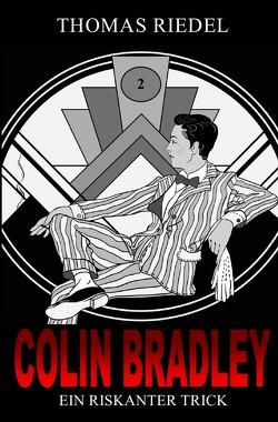 Colin Bradley / Ein riskanter Trick von Riedel,  Thomas