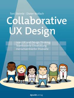 Collaborative UX Design von Steimle,  Toni, Wallach,  Dieter