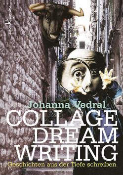Collage Dream Writing von Vedral,  Johanna