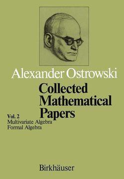 Collected Mathematical Papers von Ostrowski,  Alexander