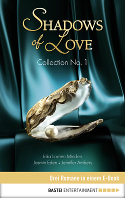 Collection No. 1 – Shadows of Love von Ambers,  Jennifer, Eden,  Jasmin, Minden,  Inka Loreen