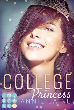 College Princess. Bürgerlich verliebt (Modern Princess 2) von Laine,  Annie