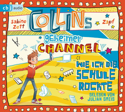Collins geheimer Channel – Wie ich die Schule rockte von Greis,  Julian, Zett,  Sabine