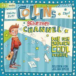 Collins geheimer Channel – Wie ich endlich cool wurde von Greis,  Julian, Zett,  Sabine