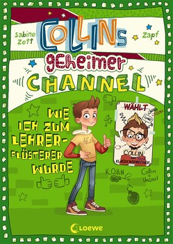 Collins geheimer Channel – Wie ich zum Lehrerflüsterer wurde von Zapf, Zett,  Sabine
