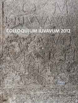 COLLOQIUM IUVAVUM 2012 von Kastler,  Raimund, Kovacsovics,  Wilfried K., Lang,  Felix, Traxler,  Stefan
