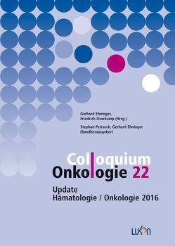 Colloquium Onkologie 22 von Ehninger,  Gerhard, Overkamp,  Friedrich, Petrasch,  Stephan