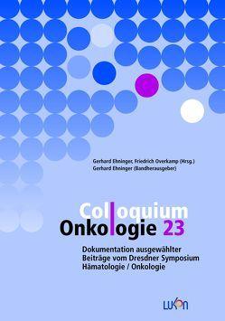 Colloquium Onkologie 23 von Ehninger,  Gerhard, Overkamp,  Friedrich