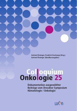 Colloquium Onkologie 25 von Ehninger,  Gerhard, Overkamp,  Friedrich