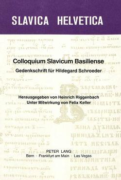 Colloquium slavicum basiliense. Gedenkschrift für Hildegard Schroeder von Riggenbach,  Heinrich