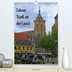Colmar, Stadt an der Lauch (Premium, hochwertiger DIN A2 Wandkalender 2020, Kunstdruck in Hochglanz) von Schimon,  Claudia