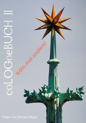coLOGneBUCH II – Köln mal anders (Posterbuch DIN A4 hoch) von Maye,  Michael