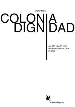 Colonia Dignidad von Maier,  Dieter