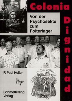 Colonia Dignidad von Friedrich Paul,  Heller