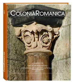 Colonia Romanica XXXII 2017 von Förderverein Romanische Kirchen Köln e.V.