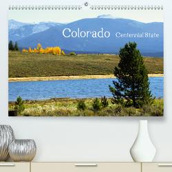 Colorado – Centennial State (Premium, hochwertiger DIN A2 Wandkalender 2020, Kunstdruck in Hochglanz) von Drafz,  Silvia