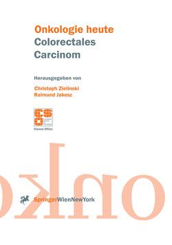 Colorectales Carcinom von Jakesz,  Raimund, Zielinski,  Christoph