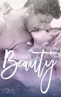 Colors of Beauty – Teil 1 von Paul,  Ivy