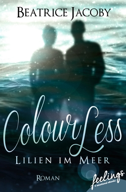 ColourLess – Lilien im Meer von Jacoby,  Beatrice