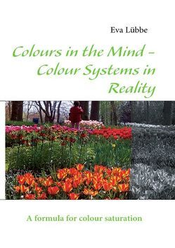 Colours in the Mind – Colour Systems in Reality von Lübbe,  Eva