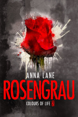 Colours of Life 2: Rosengrau von Lane,  Anna