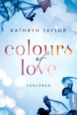 Colours of Love – Verloren von Taylor,  Kathryn