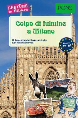 PONS Lektüre in Bildern Italienisch – Colpo di fulmine a Milano von Fianchino,  Giuseppe, Mencaroni,  Claudia, PONS GmbH