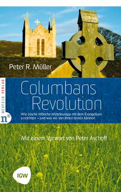 Columbans Revolution von Aschoff,  Peter, Mueller,  Peter R.