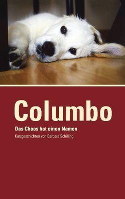 COLUMBO – Das Chaos hat einen Namen von Schilling,  Barbara