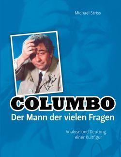 Columbo – Der Mann der vielen Fragen von Striss,  Michael