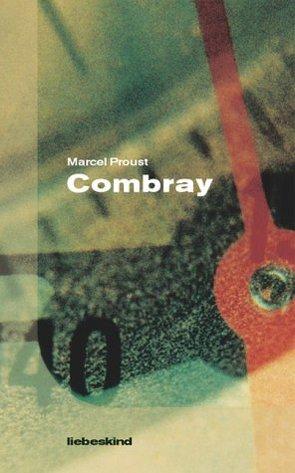 Combray von Kleeberg,  Michael, Proust,  Marcel