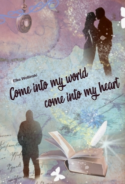 Come into my world come into my heart von Wollinski,  Elke