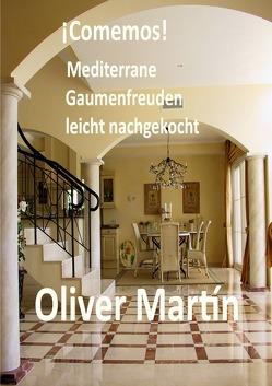 ¡Comemos! Mediterrane Gaumenfreuden leicht nachgekocht von Martín,  Oliver