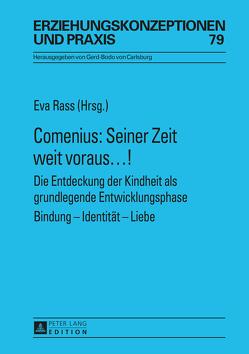 Comenius: Seiner Zeit weit voraus…! von Rass,  Eva