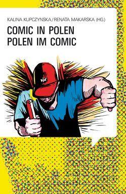 Comic in Polen – Polen im Comic von Kupczynska,  Kalina, Makarska,  Renata