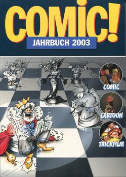 Comic!-Jahrbuch 2003 von Baer,  Reto, Carstens,  Thees, Dierks,  Andreas, Frenzel,  Martin, Frick,  Klaus, Ihme,  Burkhard, Lünstedt,  Heiner, Palandt,  Ralf, Schnurrer,  Achim