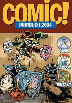Comic!-Jahrbuch 2004 von Dierks,  Andreas, Frenzel,  Martin, Gehrt,  Dietrich, Ihme,  Burkhard, Lünstedt,  Heiner, Palandt,  Ralf, Richter,  Michael, Sanders,  Rik, Vähling,  Christian