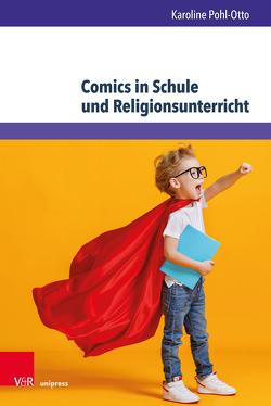 Comics in Schule und Religionsunterricht von Pohl-Otto,  Karoline