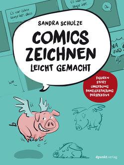 Comics zeichnen leicht gemacht von Schulze,  Sandra