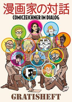 Comiczeichner im Dialog von Baldin,  Katrin, Baumann,  Johanna, Berres,  Georg K., Bieker,  Sonja, Bräsecke,  Raphael, Braune,  Alena, Caprez,  Lilian, Gottwich,  Anastasia, Gurmu,  Liyah, Hammel,  Björn, Höllen,  Max, Ihme,  Burkhard, Käppler,  Max, Leeorio, Marczinczik,  Ralf, Paranoid Polly, Parr,  Armin, Perez,  Rudolph, Peters,  Martina, Placzek-Theisen,  Bina, Rian,  Adroth, Schnurrer,  Achim, Seliger,  Dirk, Speh,  Daniel, Stoffregen,  Timo, Stroh,  Kristina, Sunny-Ray, Yupinachii