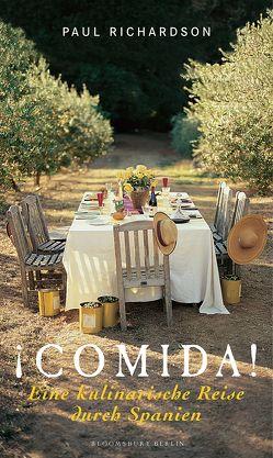 !Comida! Eine kulinarische Reise durch Spanien von Richardson,  Paul, Thiesmeyer,  Ulrike