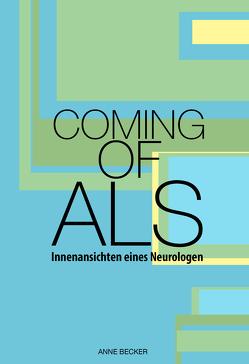 Coming of ALS von Becker,  Anne