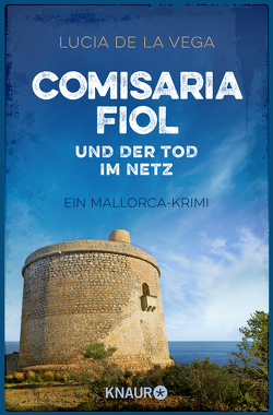 Comisaria Fiol und der Tod im Netz von de la Vega,  Lucia