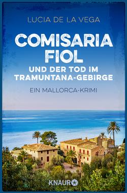 Comisaria Fiol und der Tod im Tramuntana-Gebirge von de la Vega,  Lucia
